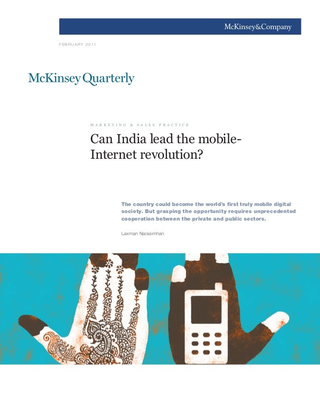 1F E B R U A R Y 2 0 11Can India lead the mobile-Internet revolution?The country could become the world's first truly mobi...