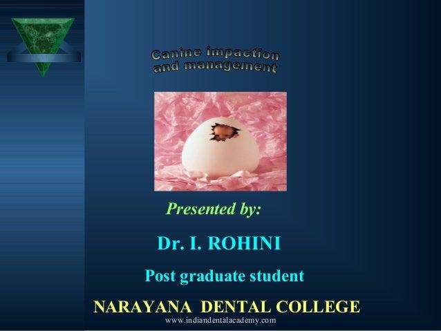 Presented by: Dr. I. ROHINI Post graduate student NARAYANA DENTAL COLLEGE www.indiandentalacademy.com