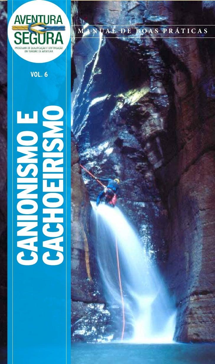CANIONISMO E CACHOEIRISMO   1     M A N UA L DE B OA S PR ÁT IC A S