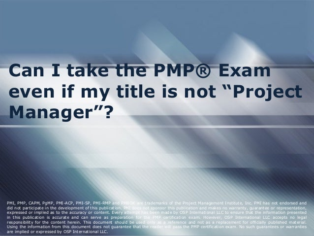 """Can I take the PMP® Exam even if my title is not """"Project Manager""""? PMI, PMP, CAPM, PgMP, PMI-ACP, PMI-SP, PMI-RMP and PMB..."""