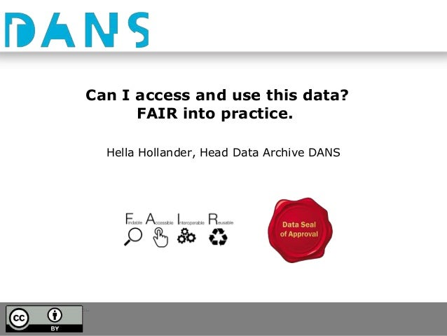 Can I access and use this data? FAIR into practice. Hella Hollander, Head Data Archive DANS