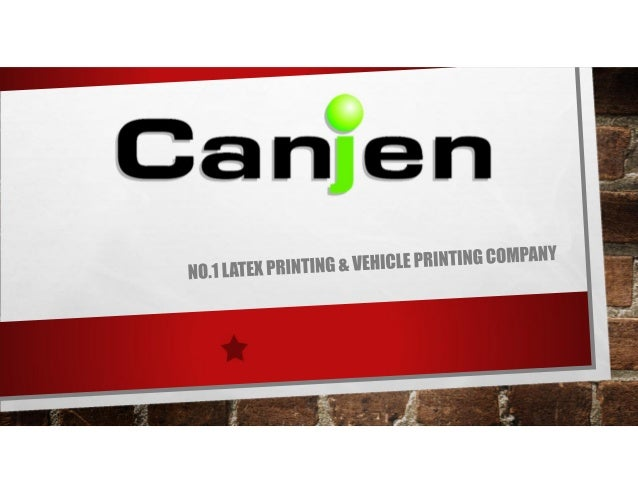 ABOUT US • CANJEN IS A DIGITAL PRINTING AND VEHICLE BRANDING COMPANY BASED IN BRYANSTON, JOHANNESBURG WITH 19 YEARS EXPERI...