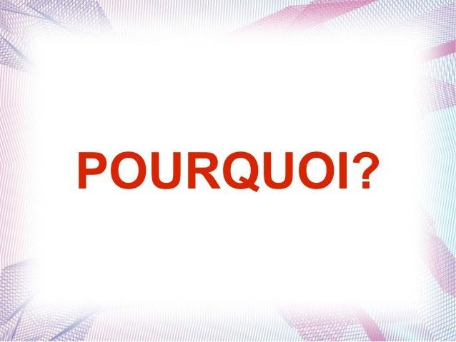 POURQUOI?