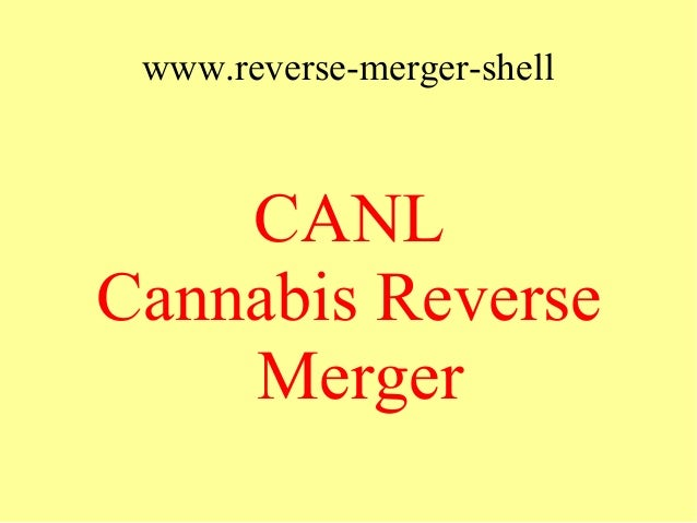www.reverse-merger-shell CANL Cannabis Reverse Merger