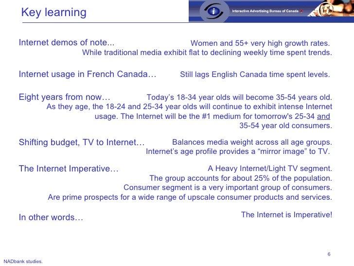 Key learning <ul><ul><li>Internet demos of note... </li></ul></ul>Women and 55+ very high growth rates.  While traditional...