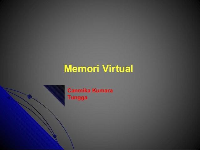 Memori Virtual Canmika Kumara Tungga