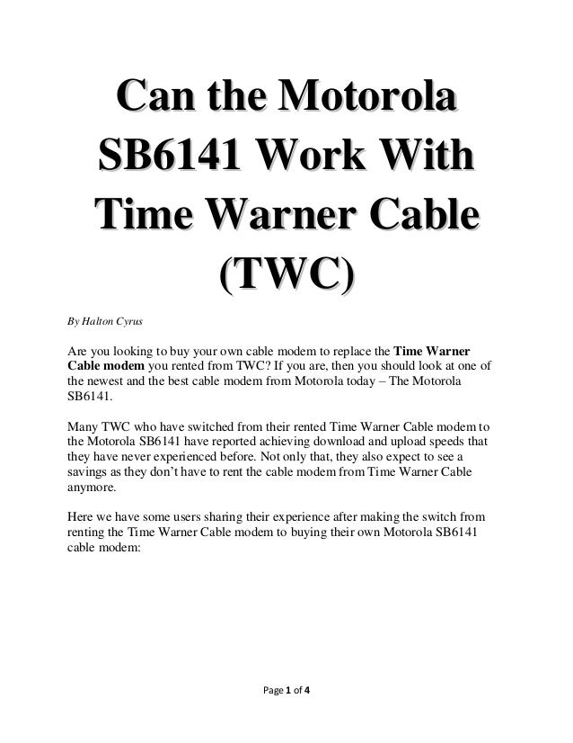 Can the Motorola SB6141 Work With Time Warner Cable (TWC) By Halton Cyrus  Are you looking to buy your own cable modem to ...