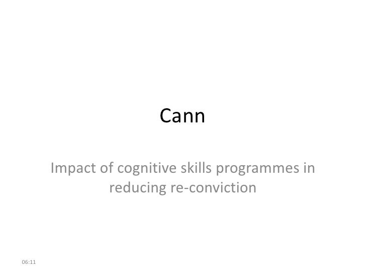 Cann<br />Impact of cognitive skills programmes in reducing re-conviction<br />10:19<br />