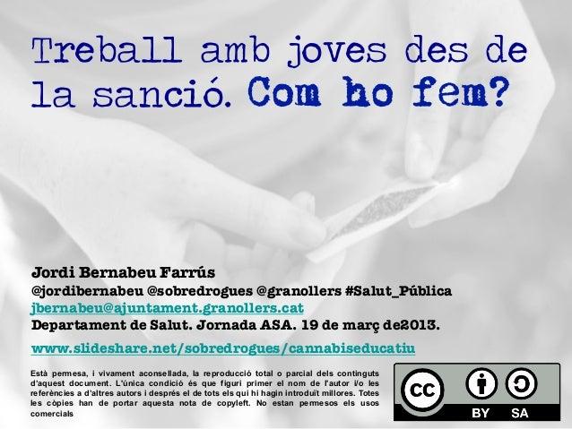 Treball amb joves des dela sanció. Com ho fem?Jordi Bernabeu Farrús@jordibernabeu @sobredrogues @granollers #Salut_Pública...