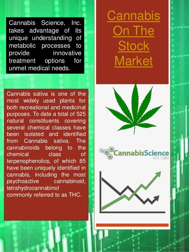 Cannabis On The Stock Market Cannabis sativa is one of the most widely used plants for both recreational and medicinal pur...