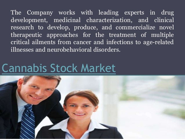 Cannabis Stock Market The Company works with leading experts in drug development, medicinal characterization, and clinical...