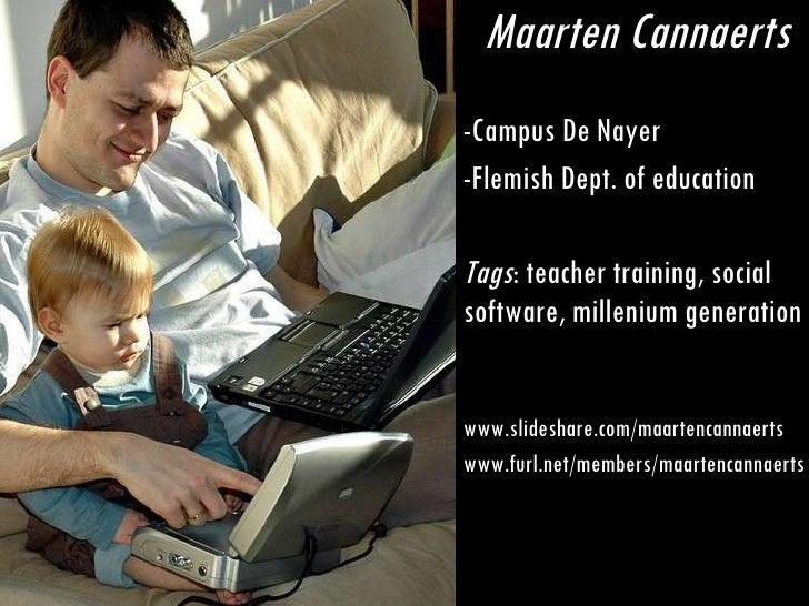 <ul><li>Maarten Cannaerts </li></ul><ul><li>Campus De Nayer </li></ul><ul><li>Flemish Dept. of education </li></ul><ul><li...
