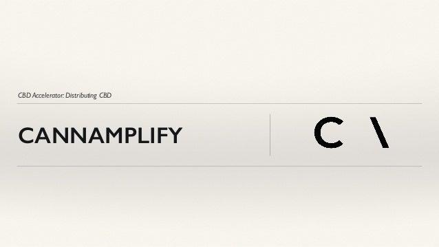 CBD Accelerator: Distributing CBD CANNAMPLIFY