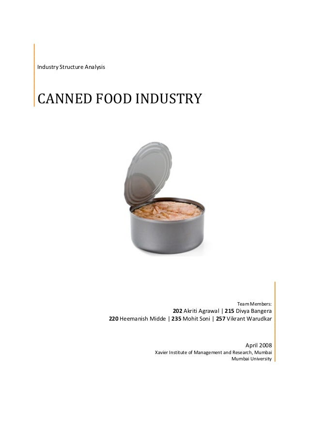 Industry Structure Analysis CANNED FOOD INDUSTRY Team Members: 202 Akriti Agrawal | 215 Divya Bangera 220 Heemanish Midde ...