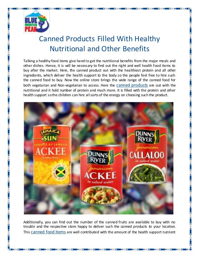 Canned Products Filled With Healthy Nutritional and Other Benefits Talking a healthy food items give hand to get the nutri...