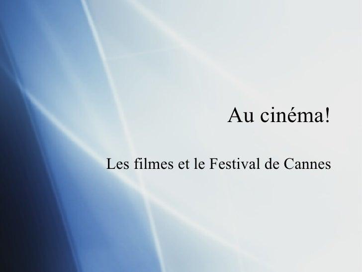 Au cin éma! Les filmes et le Festival de Cannes