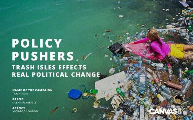 POLICY PUSHERS TRASH ISLES EFFECTS REAL POLITICAL CHANGE NAME OF THE CAMPAIGN TRASH ISLES BRAND OCEANS/LADBIBLE AGENCY AMV...