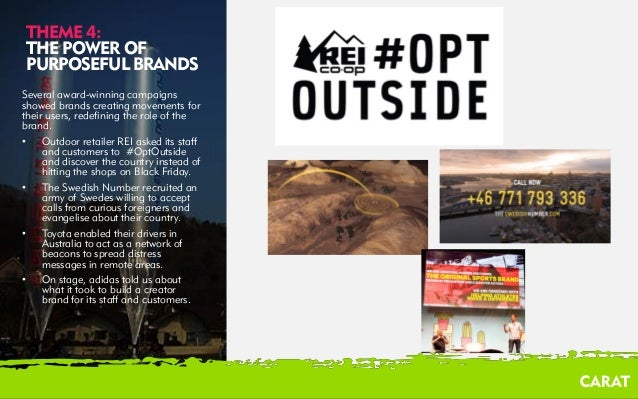 02/08/2016 5 THEME 4: THE POWER OF PURPOSEFUL BRANDS Several award-winning campaigns showed brands creating movements for ...