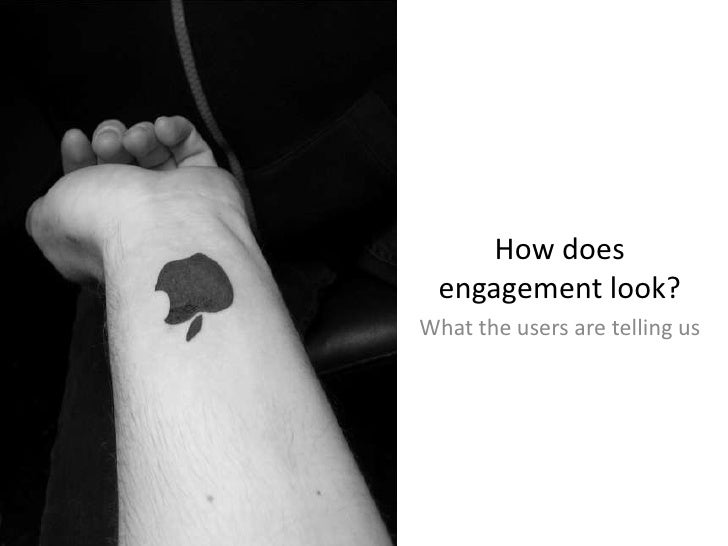 How does engagement look?<br />What the users are telling us<br />