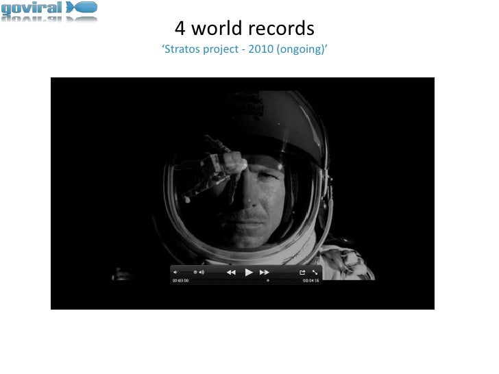 4 world records'Stratos project - 2010 (ongoing)'<br />