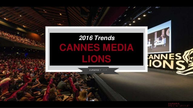 2016 Trends CANNES MEDIA LIONS