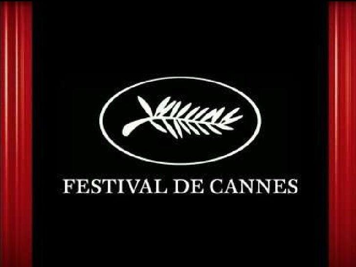 Les Cannes InternationalFilm Festiva est un festivalannuel du film à Cannes, enFrance, aperçus nouveauxfilms partout dans ...