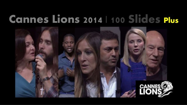Cannes Lions 2014   100 Slides Plus