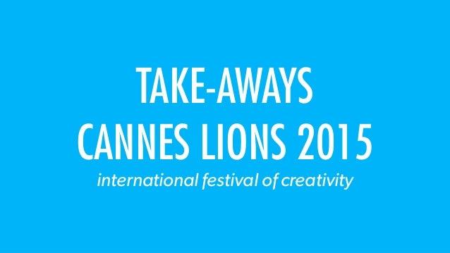 Brandhome goes Cannes Lions 2015 - Take-aways Slide 2
