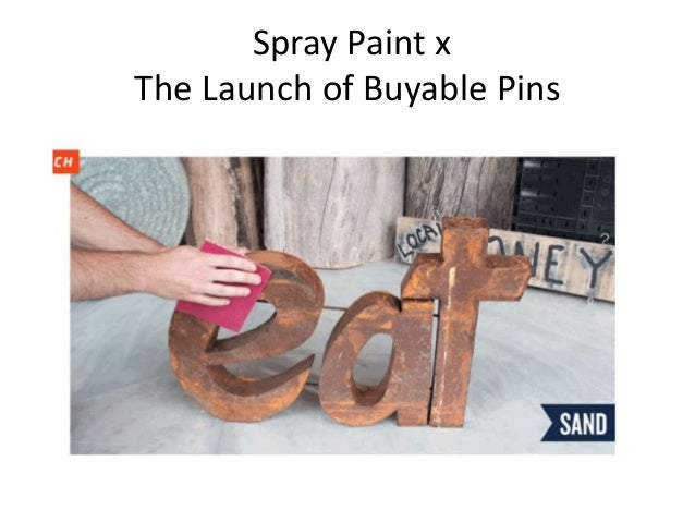 Spray Paint x The Launch of Buyable Pins