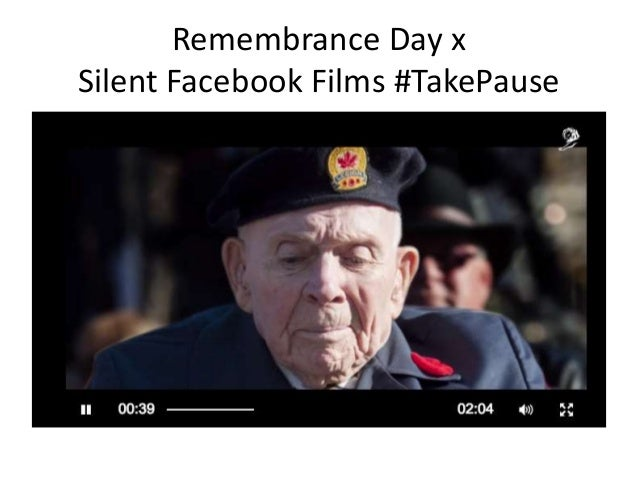 Remembrance Day x Silent Facebook Films #TakePause