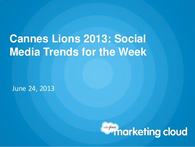 Cannes Lions 2013: SocialMedia Trends for the WeekJune 24, 2013