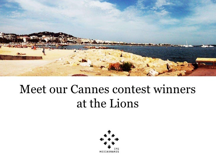 Meet our Cannes contest winners          at the Lions