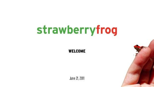 WELCOME June 21, 2011