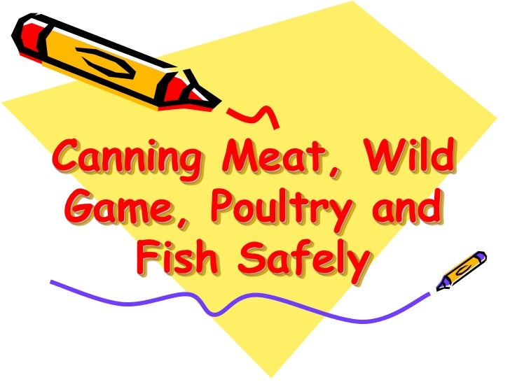 Canning Meat, Wild Game, Poultry and Fish Safely <br />