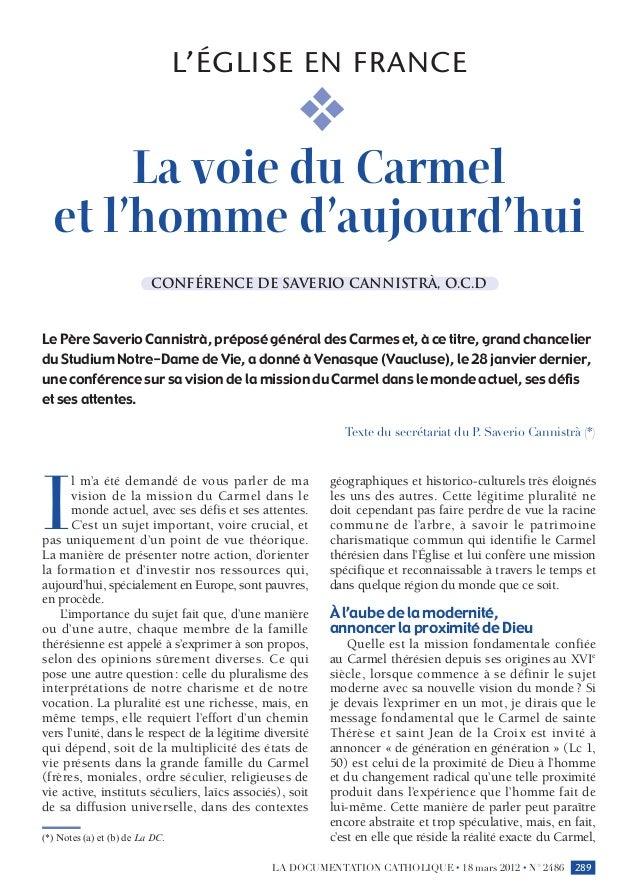 289 L'Église en France la documentation catholique • 18 mars 2012 • N° 2486 La voie du Carmel et l'homme d'aujourd'hui Con...