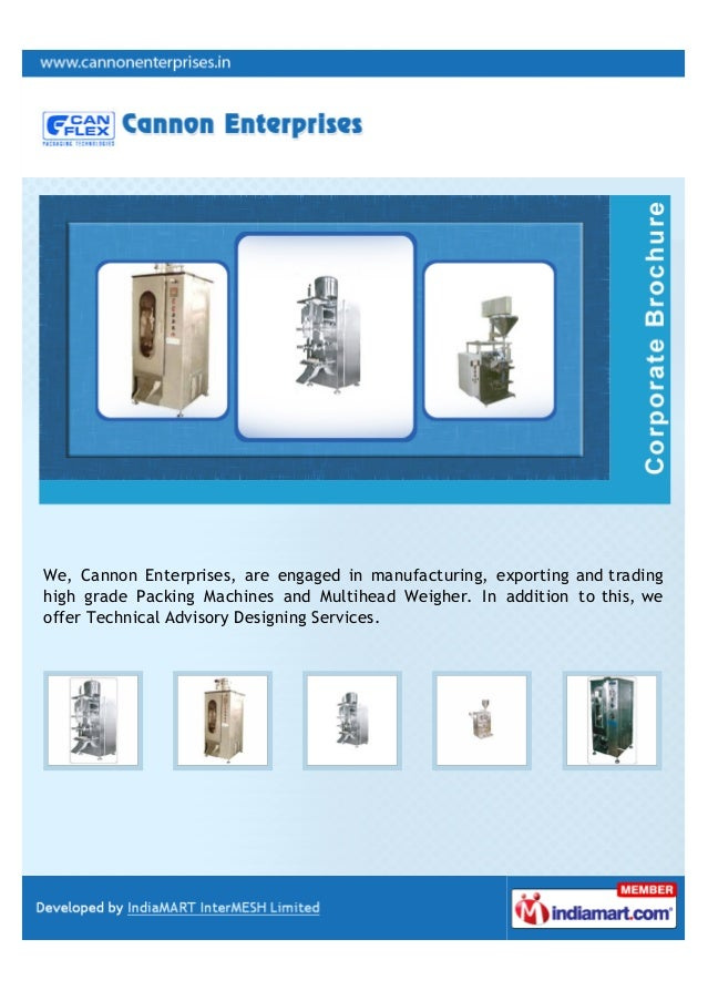 We, Cannon Enterprises, are engaged in manufacturing, exporting and tradinghigh grade Packing Machines and Multihead Weigh...