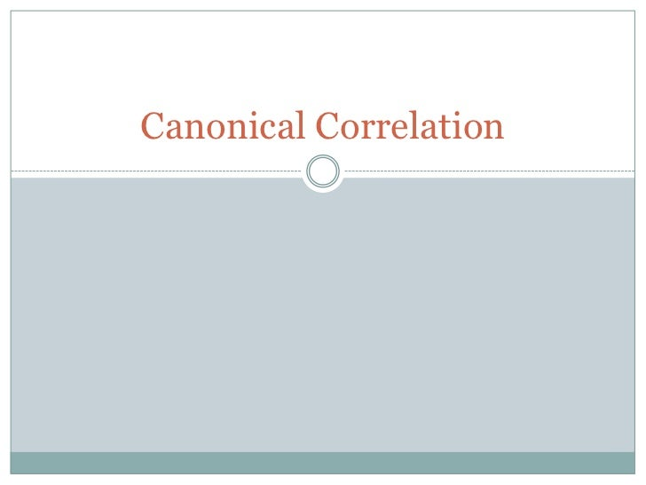 Canonical Correlation<br />