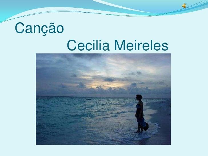 Canção              Cecilia Meireles<br />