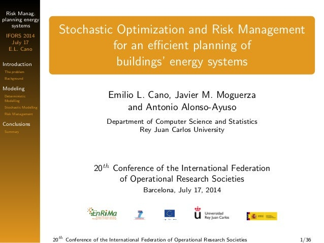 Risk Manag.  planning energy  systems  IFORS 2014  July 17  E.L. Cano  Introduction  The problem  Background  Modeling  De...