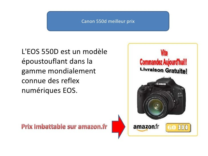 Canon 550d meilleur prix<br />L'EOS 550D est un modèle époustouflant dans la gamme mondialement connue des reflex numériqu...