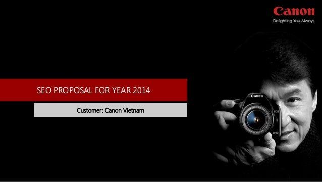 SEO PROPOSAL FOR YEAR 2014 Customer: Canon Vietnam
