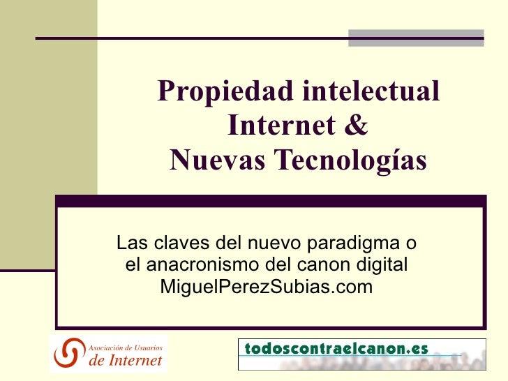 Propiedad intelectual          Internet &      Nuevas Tecnologías  Las claves del nuevo paradigma o  el anacronismo del ca...