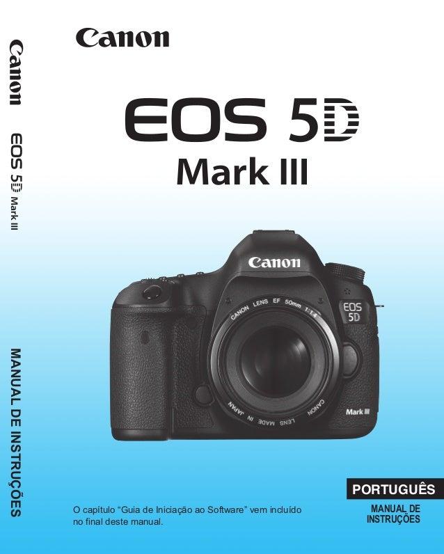 manual c mera canon eos 5d mark iii rh pt slideshare net manual da canon 5d mark iii em portugues manual canon 5d mark iii portugues