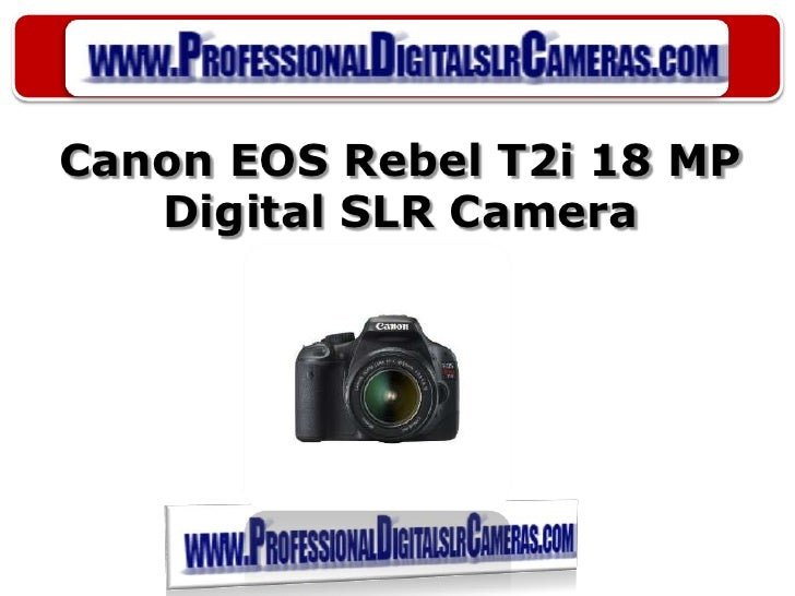 Canon EOS Rebel T2i 18 MP Digital SLR Camera<br />