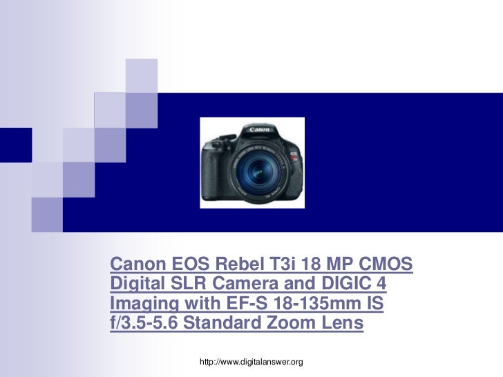 Canon EOS Rebel T3i 18 MP CMOSDigital SLR Camera and DIGIC 4Imaging with EF-S 18-135mm ISf/3.5-5.6 Standard Zoom Lens     ...