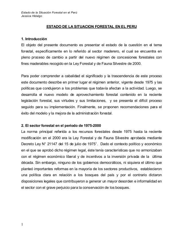 Estado de la Situación Forestal en el Perú Jessica Hidalgo 1 ESTADO DE LA SITUACION FORESTAL EN EL PERU 1. Introducción El...