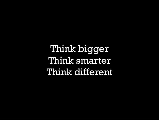 Time to think bigger