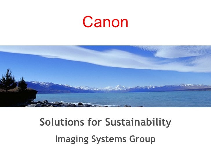Solutions for Sustainability Imaging Systems Group Canon