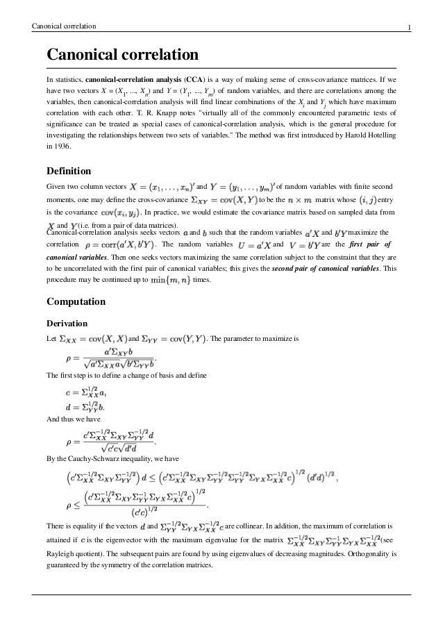 Canonical correlation 1 Canonical correlation In statistics, canonical-correlation analysis (CCA) is a way of making sense...