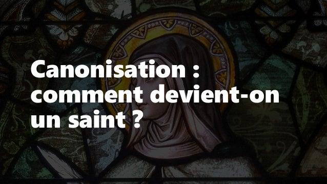 Canonisation : comment devient-on un saint ?